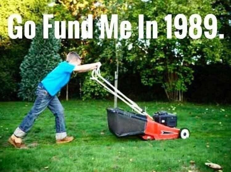Lawn - Go Fund Me In 1989.