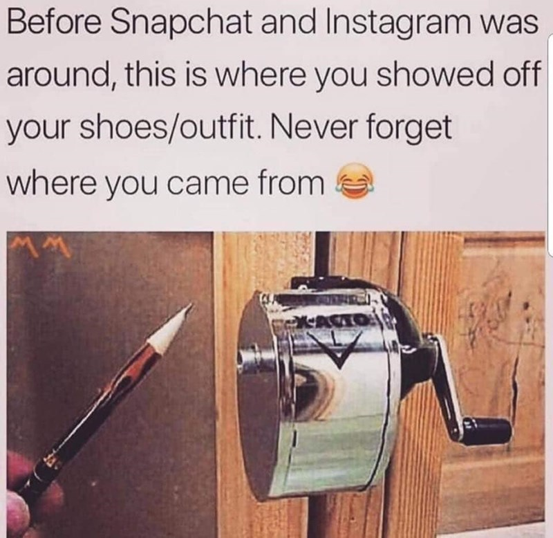 Text - Before Snapchat and Instagram was around, this is where you showed off your shoes/outfit. Never forget where you came from ASTO