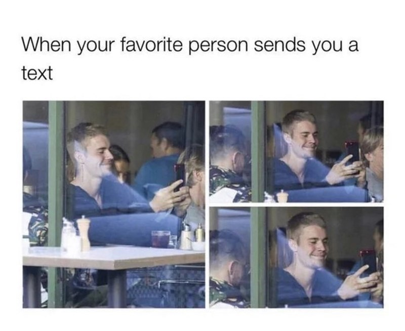 Text - When your favorite person sends you a text