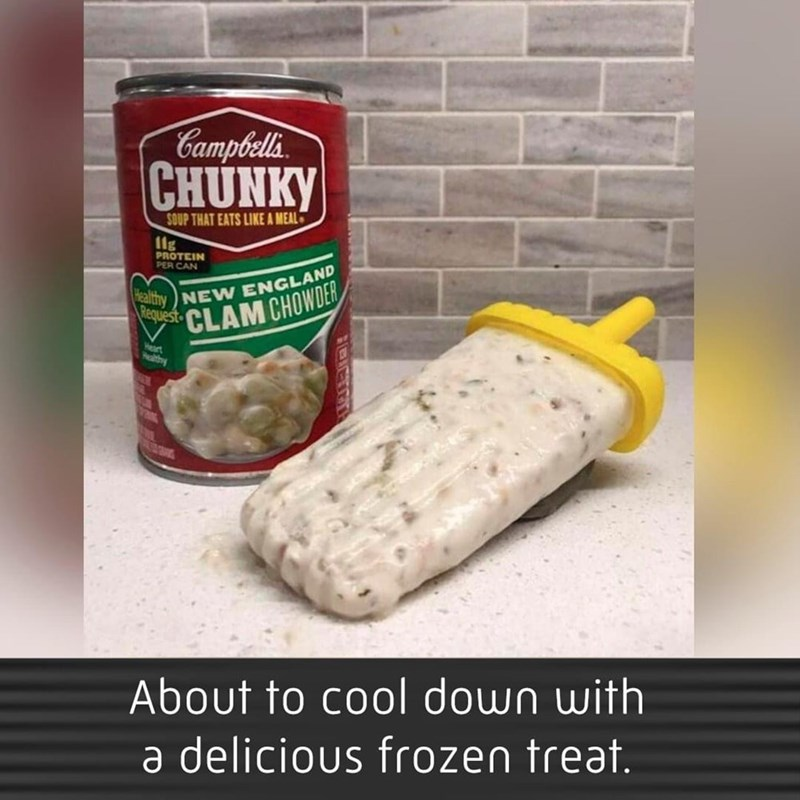 Food - Campbells CHUNKY SOUP THAT EATS LIKE A MEAL l1g PROTEIN PER CAN Healthy NEW ENGLAND Request CLAM CHOWDER Heart thy About to cool down with a delicious frozen treat.