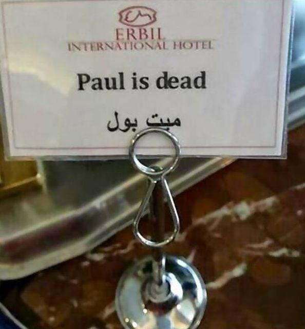 Fashion accessory - ERBIL INTERNATIONAL HOTEL Paul is dead ميت بول