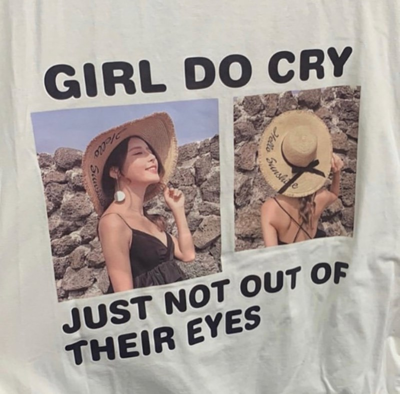 T-shirt - GIRL DO CRY Sanshte Vello JUST NOT OUT OF THEIR EYES Hello