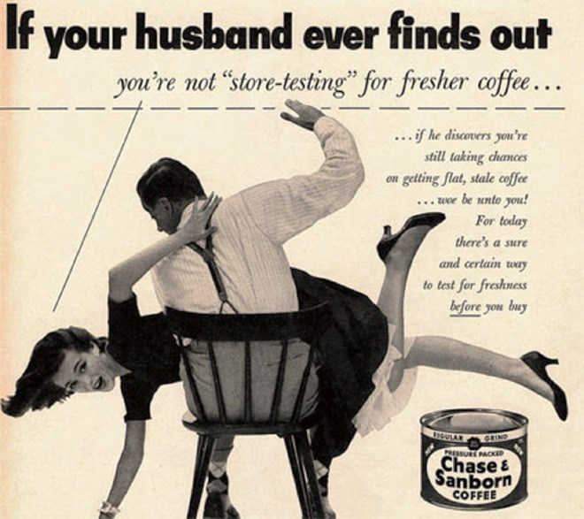 """Vintage advertisement - If your husband ever finds out you're not """"store-testing"""" for fresher coffe... ...if he discovers you're still taking chances on getting flat, stale coffee ... woe be unto you! For today there's a sure and certain way to test for freshness before you buy IGULAR GRIND RESSURE PACKD Chase & Sanborn COFFEE"""