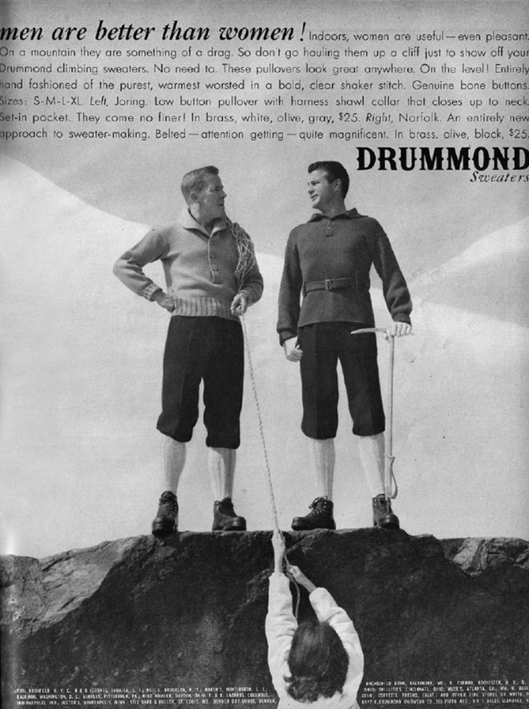 Stock photography - men are better than women ! Indoors, women are useful-even pleasant- On a mountain they are something of a drag. So don't go hauling them up a cliff just to show off your Drummond climbing sweaters. No need to. These pullovers look great anywhere. On the level! Entirely hand fashioned of the purest, warmest worsted in a bold, clear shaker stitch. Genuine bone buttons. Sizes: S-M-L-XL. Left, Joring. Low button pullover with harness shawl collar that closes up to neck. Set-in p