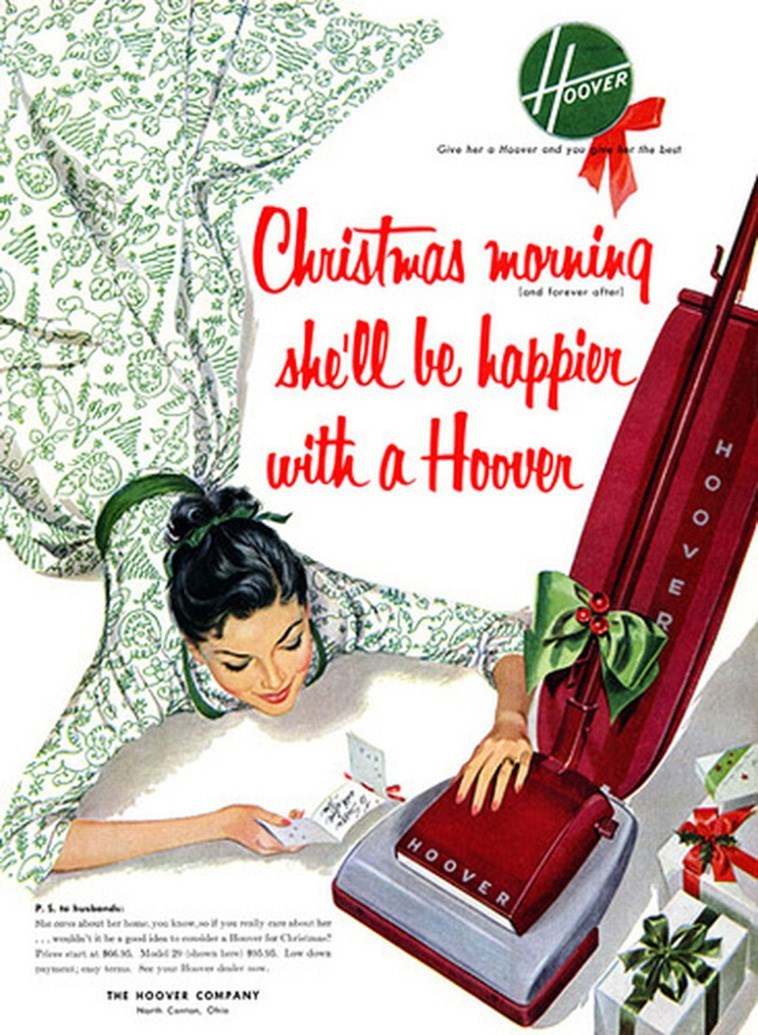 OOVER Give her e Mosver end you she best Chuistmas morning shell be happien with a Hoover lond forever afrer HOOVE R Na cerabout ber hyou k y aly asb er .. les ltn an f Chritaa Pe M Mad s le s4. Low d paym y e y ue dr THE HOOVER COMPANY N Ceten C I O O > ER