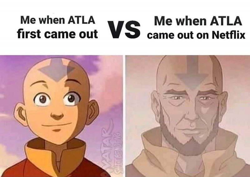 Face - Me when ATLA Me when ATLA first came out vs came out on Netflix VATAR STBENDING