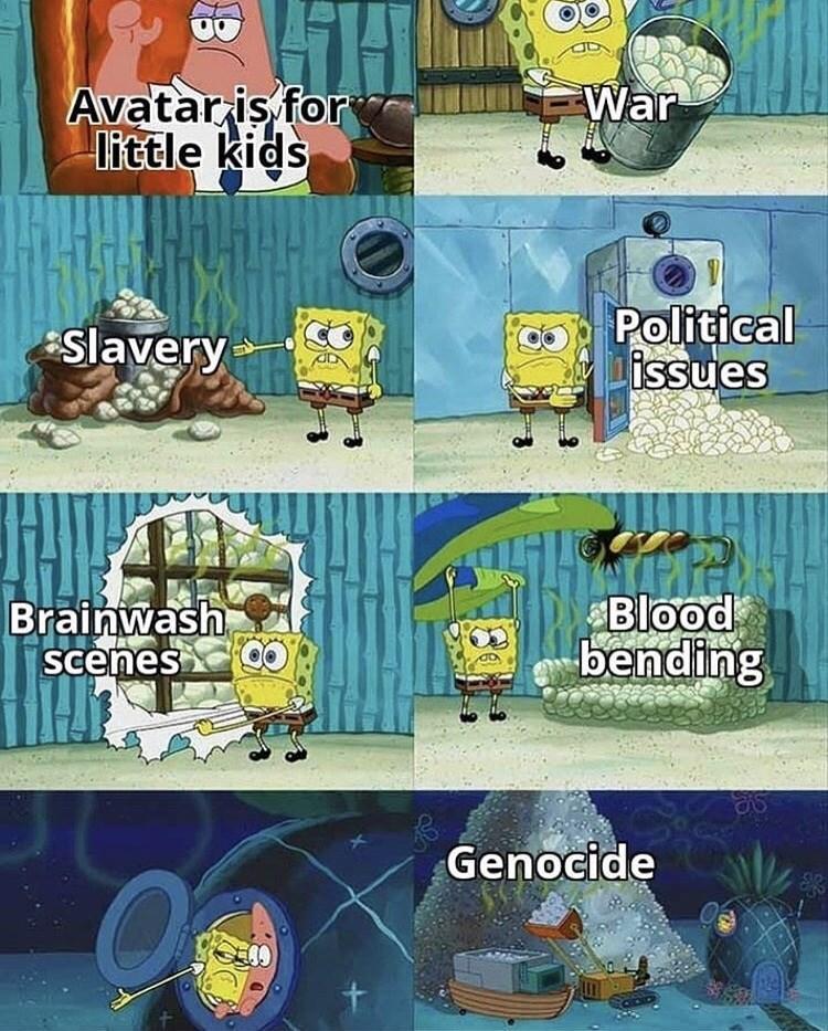 Cartoon - Avatar is for little kids War Slavery Political issues Brainwash scenes Blood bending Genocide