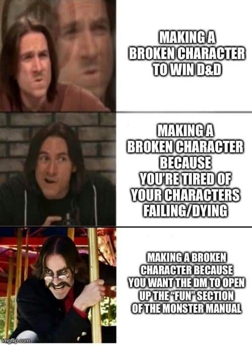 """Facial expression - MAKINGA BROKEN CHARACTER TOWIN D&D MAKINGA BROKEN CHARACTER BECAUSE YOU'RE TIRED OF YOUR CHARACTERS FAILING/DYING MAKING A BROKEN CHARACTER BECAUSE YOU WANT THE DM TO OPEN UPTHE """"FUN"""" SECTION OF THE MONSTER MANUAL mgilp.com"""