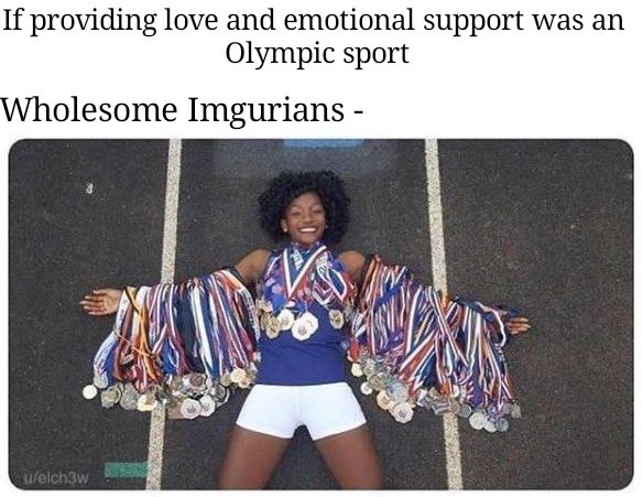 Fashion - If providing love and emotional support was an Olympic sport Wholesome Imgurians - u/elch3w