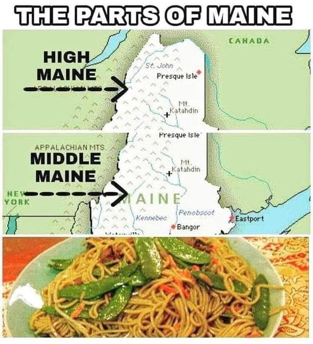 Cuisine - THE PARTS OF MAINE CANADA HIGH MAINE St. John * Presque Isle Mt. Katahdin Presque Isle APPALACHIAN MTS. MIDDLE Mt. Katahdin MAINE NEW AINE Penobscot YORK Kennebec Eastport Bangor .... 11.