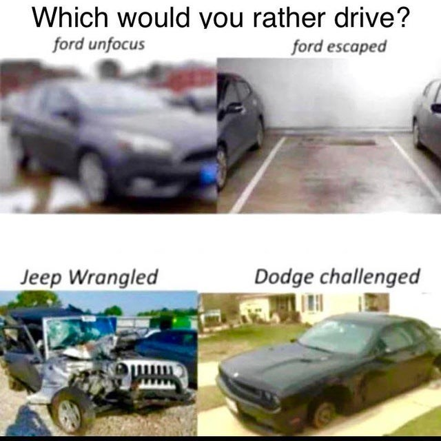 Land vehicle - Which would vou rather drive? ford unfocus ford escaped Jeep Wrangled Dodge challenged