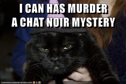 I CAN has murder A CHAT NOIR MYSTERY black cat