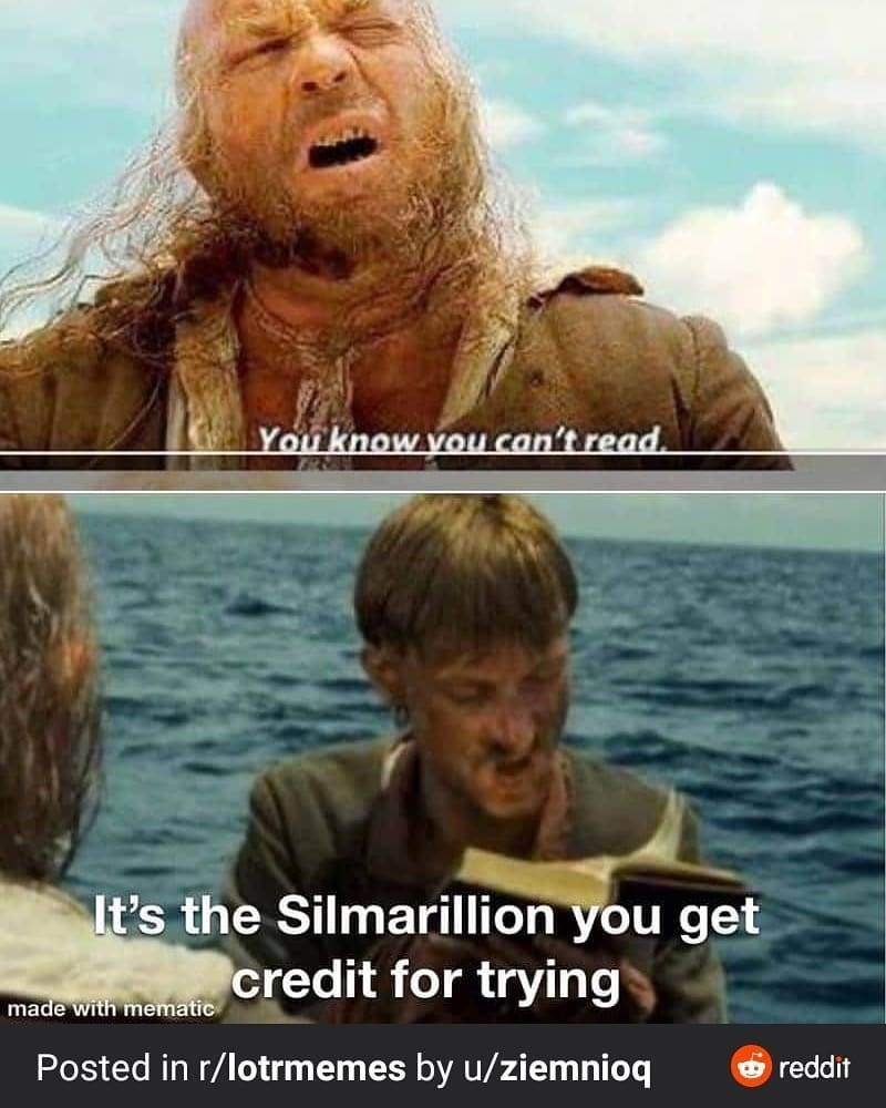 Movie - You know you can't read. It's the Silmarillion you get credit for trying made with mematic Posted in r/lotrmemes by u/ziemnioq O reddit