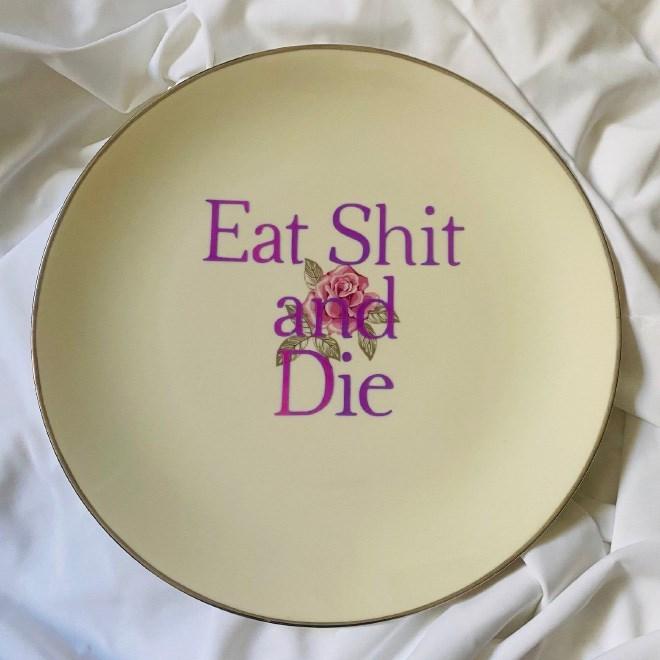 Plate - Eat Shit arid Die