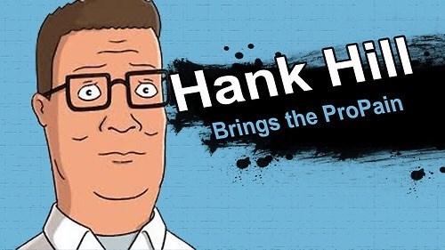 Cartoon - Hank Hill Brings the ProPain