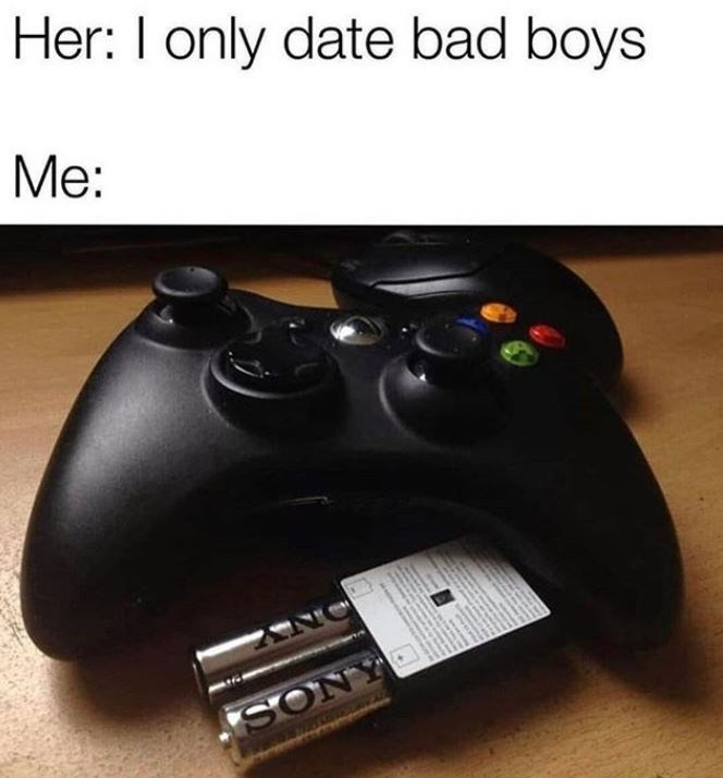 Gadget - Her: I only date bad boys Me: SONY