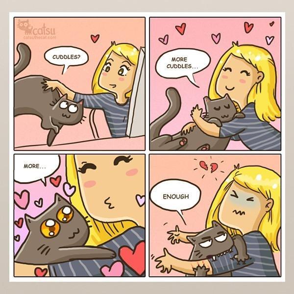Cartoon - catsu catuthecat.cont CUDDLES? MORE CUDDLES... MORE... ENOUGH