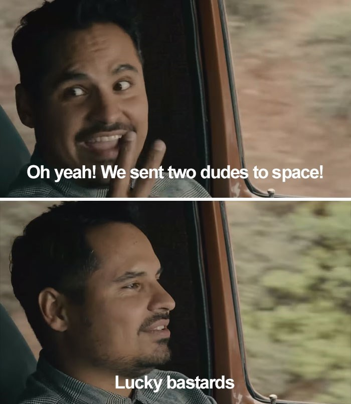 Face - Oh yeah! We sent two dudes to space! Lucky bastards