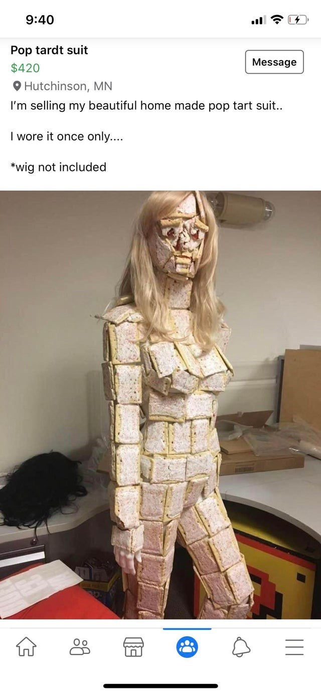 Human - 9:40 Pop tardt suit Message $420 O Hutchinson, MN I'm selling my beautiful home made pop tart suit.. I wore it once only.... *wig not included (O)