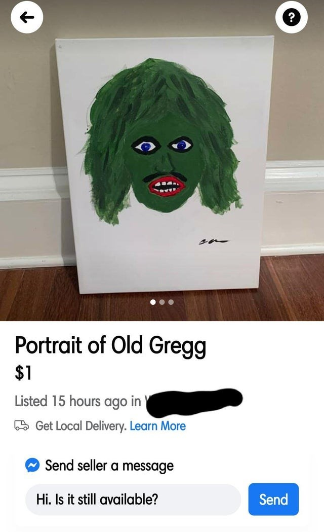 Head - Portrait of Old Gregg $1 Listed 15 hours ago in 5 Get Local Delivery. Learn More Send seller a message Hi. Is it still available? Send