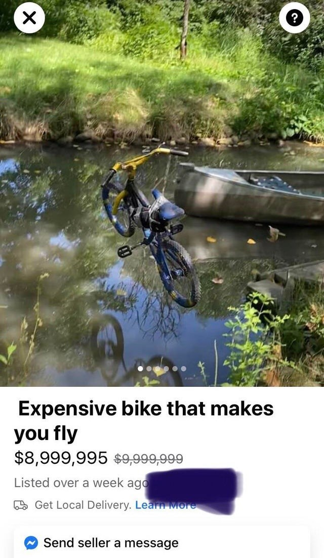 Water resources - Expensive bike that makes you fly $8,999,995 $9,999,999 Listed over a week ago A Get Local Delivery. Learn More Send seller a message