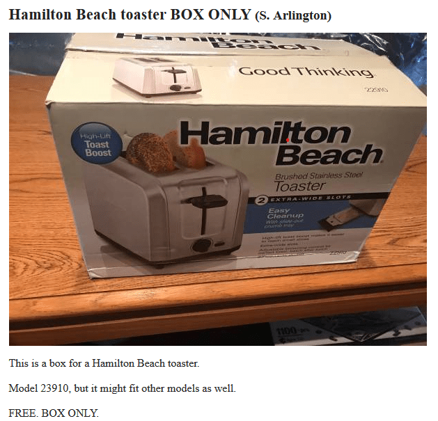Carton - Hamilton Beach toaster BOX ONLY (S. Arlington) Be ac Good Thinking 2210 High-Lit Toast Boost Hamilton Beach Brushed Stainless Steel Toaster 2EXTRA-WIDE SLOTS Easy Cleanup Hghun i r 1100 This is a box for a Hamilton Beach toaster. Model 23910, but it might fit other models as well. FREE. BOX ONLY.