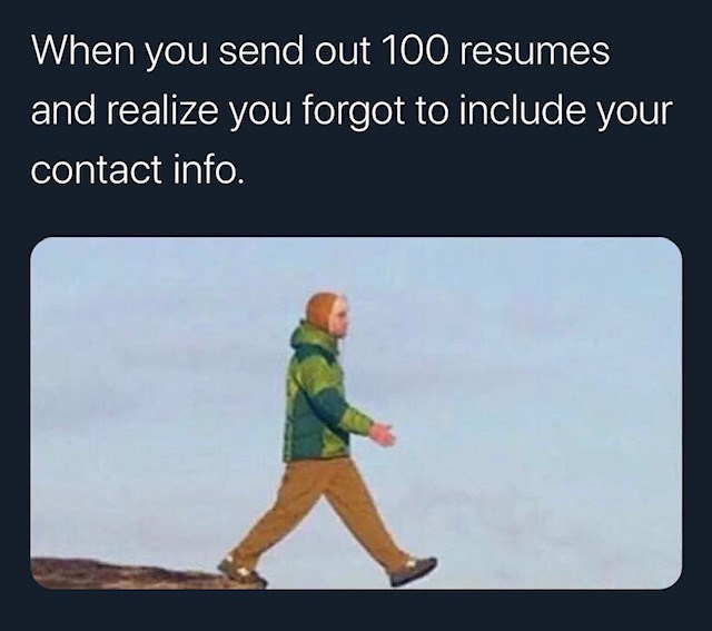 Text - When you send out 100 resumes and realize you forgot to include your contact info.
