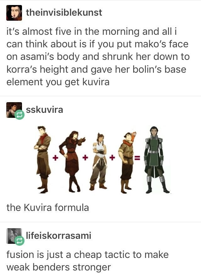 Text - theinvisiblekunst it's almost five in the morning and all i can think about is if you put mako's face on asami's body and shrunk her down to korra's height and gave her bolin's base element you get kuvira sskuvira the Kuvira formula lifeiskorrasami fusion is just a cheap tactic to make weak benders stronger