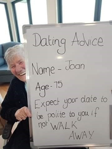 """Text - Dating Advce Nome - Joan Age- 75 Expect your date to be polite to you if"""" not WALK AWA Y"""