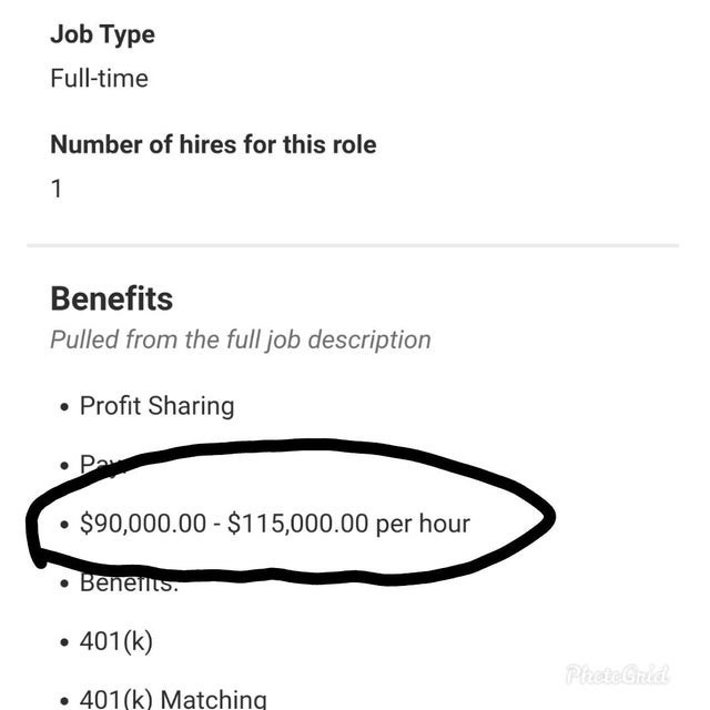 Text - Job Type Full-time Number of hires for this role 1 Benefits Pulled from the full job description • Profit Sharing Pa $90,000.00 - $115,000.00 per hour Beneits. • 401(k) PheteGrid • 401(k) Matching