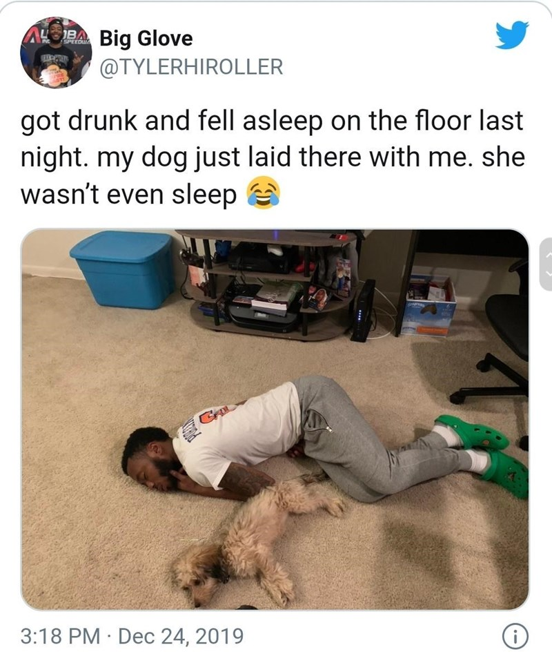 Photo caption - ABA Big Glove SPEEDWA @TYLERHIROLLER got drunk and fell asleep on the floor last night. my dog just laid there with me. she wasn't even sleep 3:18 PM · Dec 24, 2019