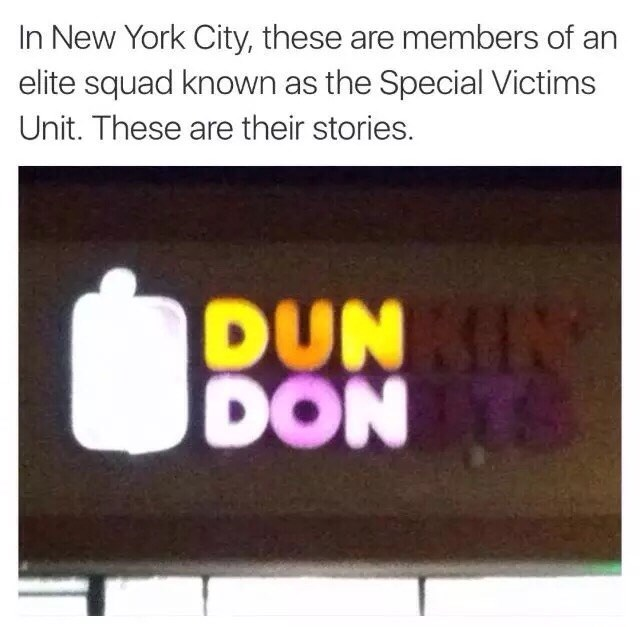 law and order meme - Text - In New York City, these are members of an elite squad known as the Special Victims Unit. These are their stories. DUN DON