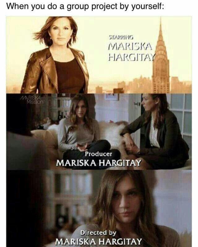 law and order meme - Movie - When you do a group project by yourself: STARRING MARISKA HARGITAY MARSKA Mission Producer MARISKA HARGITAY Directed by MARISKA HARGITAY
