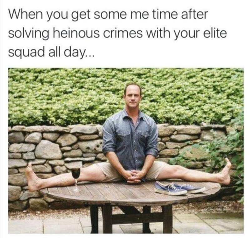 law and order meme - Adaptation - When you get some me time after solving heinous crimes with your elite squad all day...