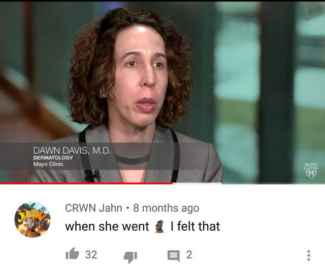 Text - DAWN DAVIS, M.D. DERMATOLOGY Mayo Clinic MAYO CLINIC CRWN Jahn • 8 months ago when she went 1 I felt that 32