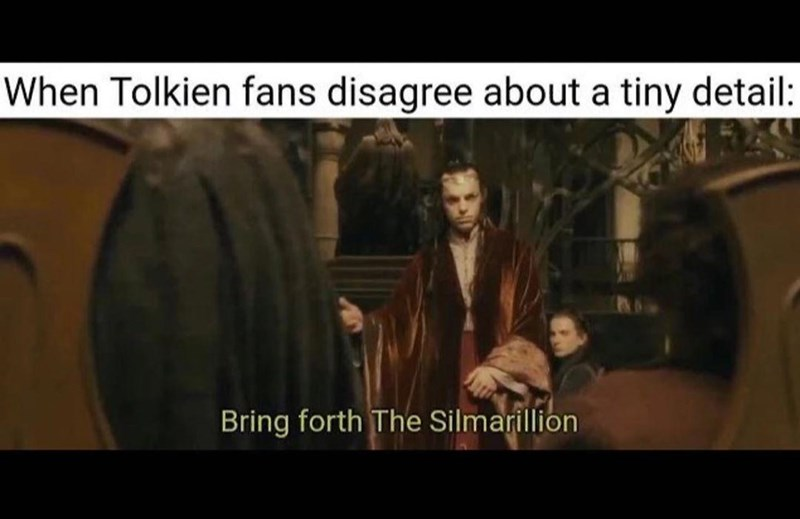 Text - When Tolkien fans disagree about a tiny detail: Bring forth The Silmarillion
