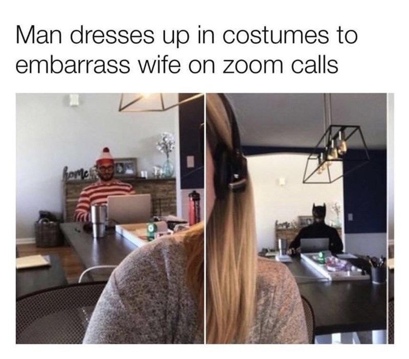 "Funny meme that reads, ""Man dresses up in costumes to embarrass wife on Zoom calls"" above photos of the husband dressed up as Where's Waldo and Batman"