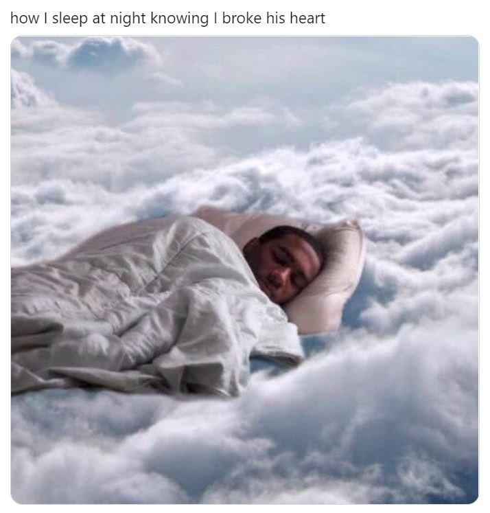 Sky - how I sleep at night knowing I broke his heart
