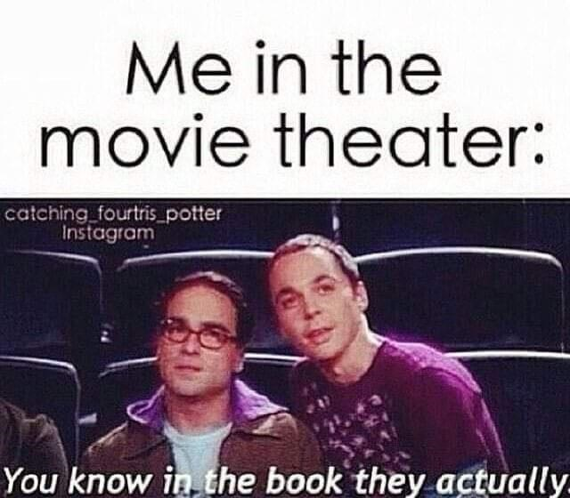 Text - Me in the movie theater: catching fourtris_potter Instagram You know in the book they actually.