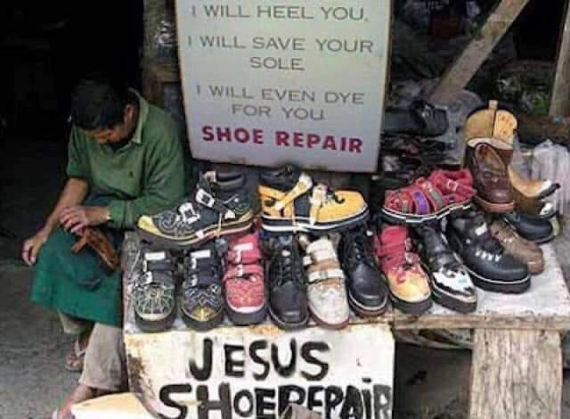 Footwear - I WILL HEEL YOU, I WILL SAVE YOUR SOLE I WILL EVEN DYE FOR YOU SHOE REPAIR JESUS SHOEPEPAIR