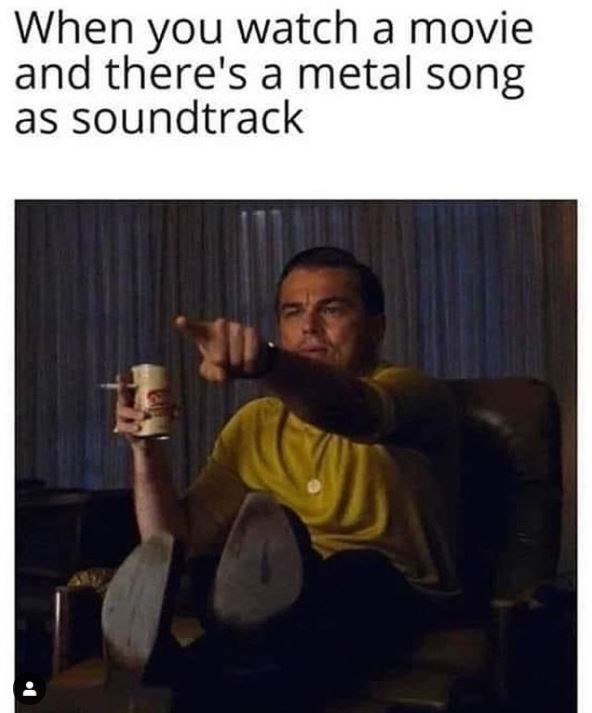 Photography - When you watch a movie and there's a metal song as soundtrack