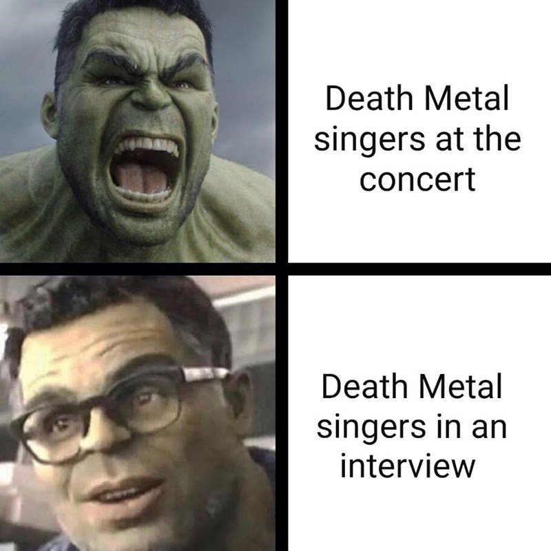 Face - Death Metal singers at the concert Death Metal singers in an interview