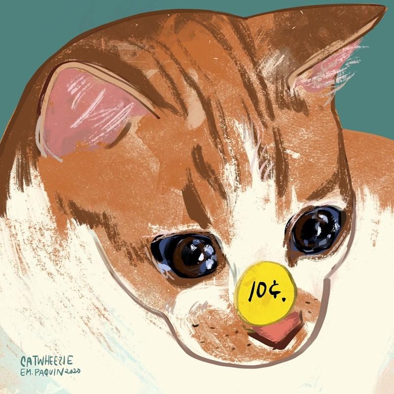 Illustration - 10¢. CATWHEEZIE EM. PAQUIN202o