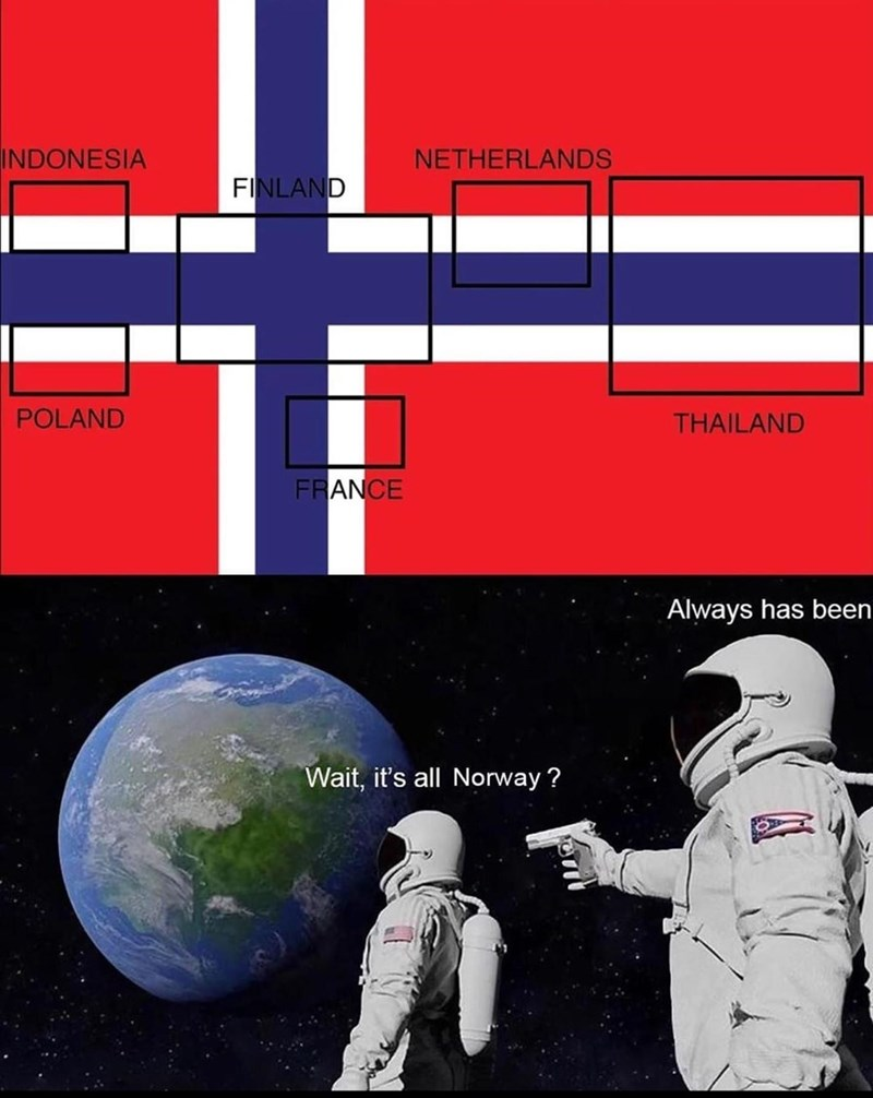 Astronaut - INDONESIA NETHERLANDS FINLAND POLAND THAILAND FRANCE Always has been Wait, it's all Norway ?
