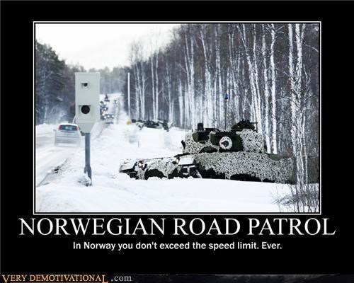 Snow - NORWEGIAN ROAD PATROL In Norway you don't exceed the speed limit. Ever. VERY DEMOTIVATIONAL .com