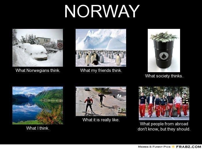 Photography - NORWAY Sene What Norwegians think. What my friends think. What society thinks. What it is really like. What people from abroad don't know, but they should. What I think. MEMES & FUNNY PICS FRABZ.COM