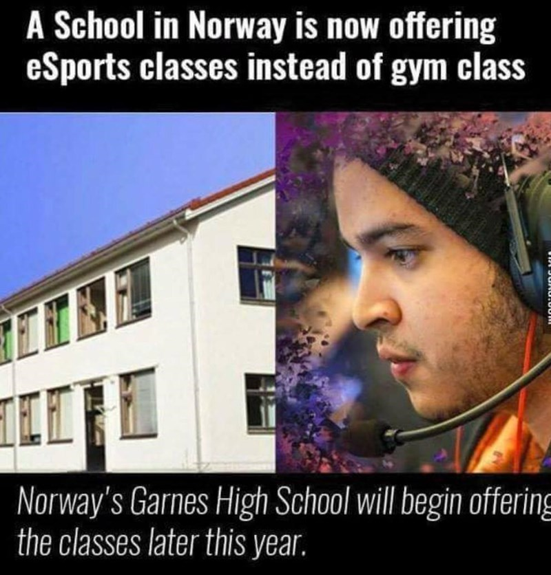 Forehead - A School in Norway is now offering eSports classes instead of gym class Norway's Garnes High School will begin offering the classes later this year.