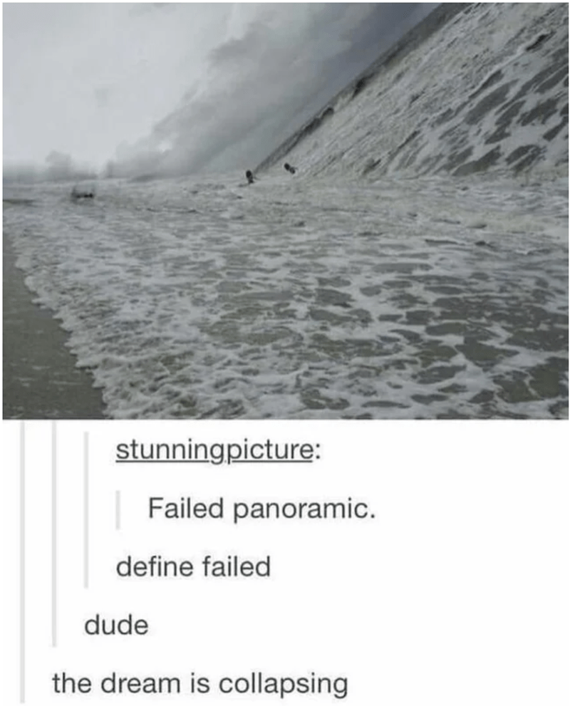 Text - stunningpicture: Failed panoramic. define failed dude the dream is collapsing