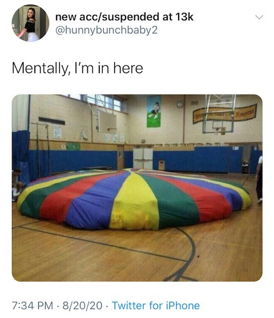 Inflatable - new acc/suspended at 13k @hunnybunchbaby2 Mentally, I'm in here 7:34 PM · 8/20/20 · Twitter for iPhone