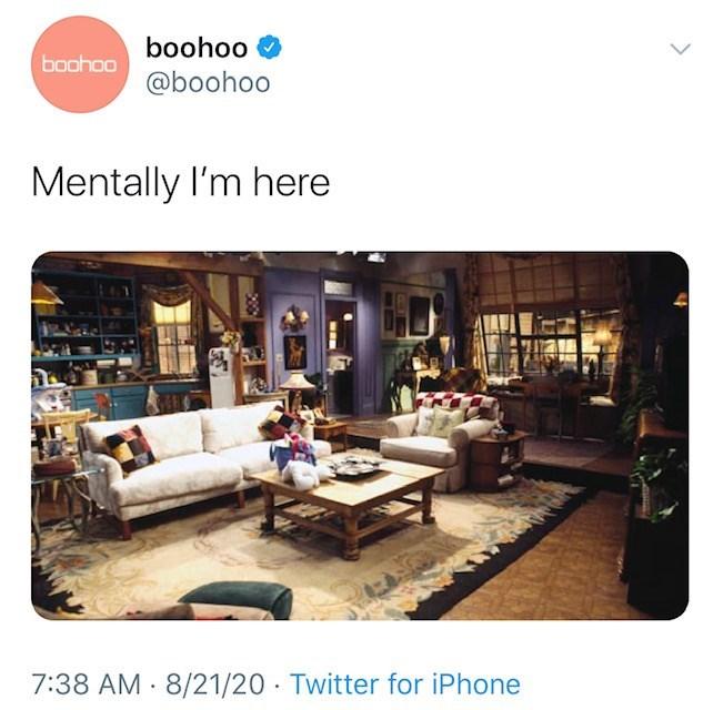 Product - boohoo boohoo @boohoo Mentally I'm here 7:38 AM · 8/21/20 · Twitter for iPhone